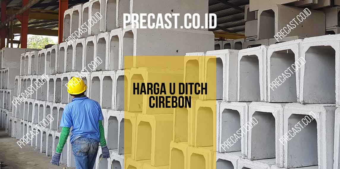 Harga U Ditch Cirebon