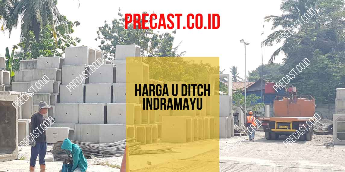 Harga U Ditch Indramayu